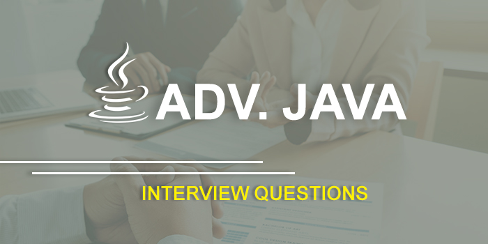 Advanced java interview Questions