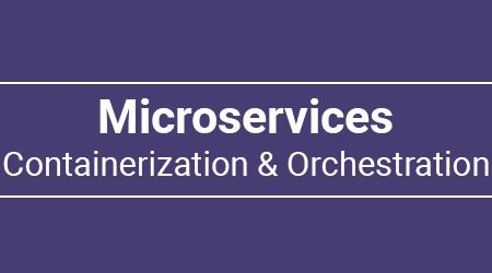 Microservices Containerization and Orchestration Training
